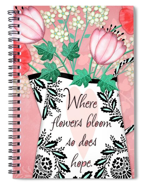 Where Flowers Bloom Spiral Notebook