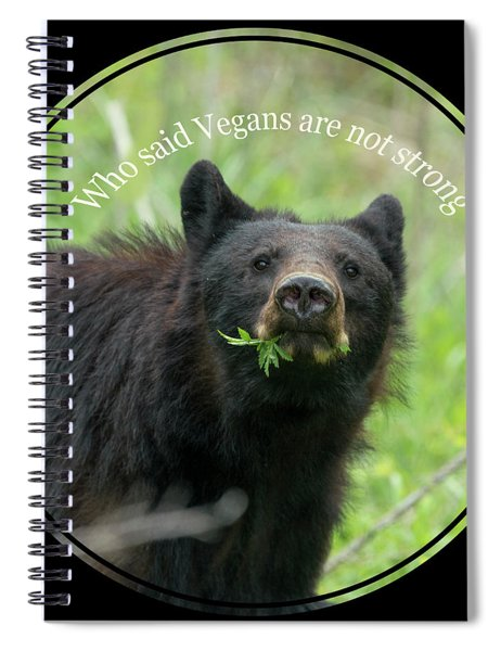 Who Said Vegans Are Not Strong Spiral Notebook
