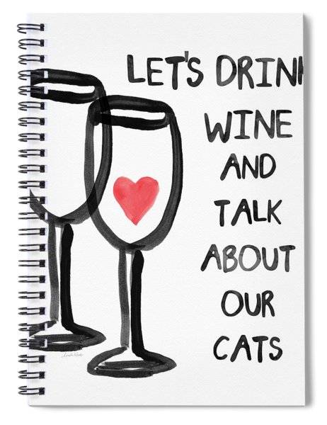 Wine And Cats- Art By Linda Woods Spiral Notebook