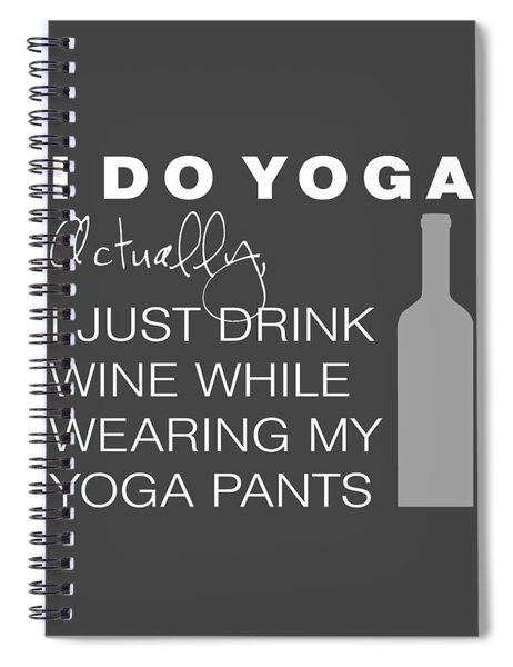 Wine In Yoga Pants Spiral Notebook