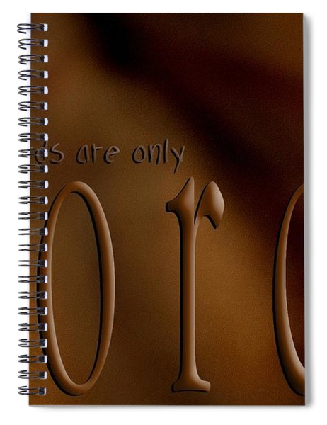 Words Are Only Words 3 Spiral Notebook