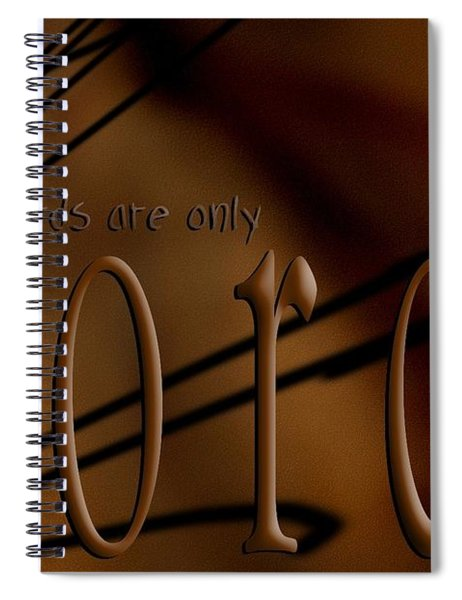 Words Are Only Words 4 Spiral Notebook