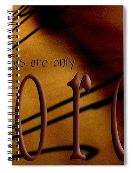 Words Are Only Words 6 Spiral Notebook