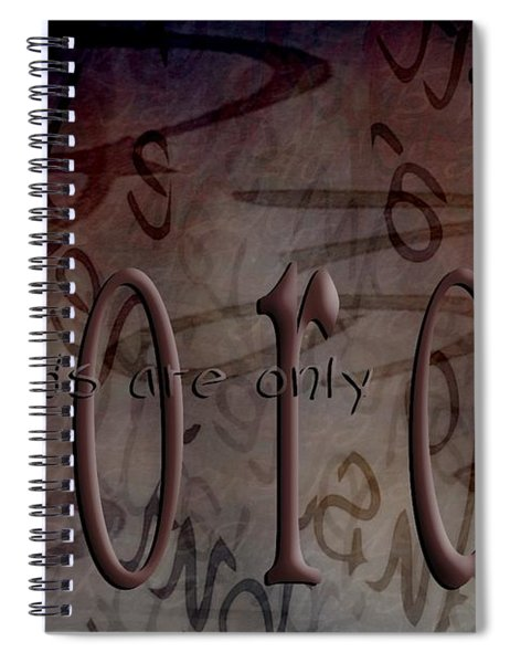 Words Are Only Words Spiral Notebook