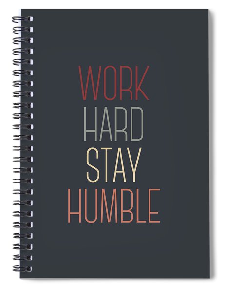 Work Hard Stay Humble Quote Spiral Notebook