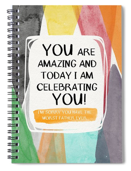 Worst Father Ever- Greeting Card Art By Linda Woods Spiral Notebook
