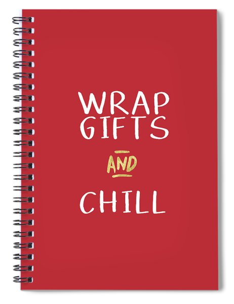 Wrap Gifts And Chill- Art By Linda Woods Spiral Notebook