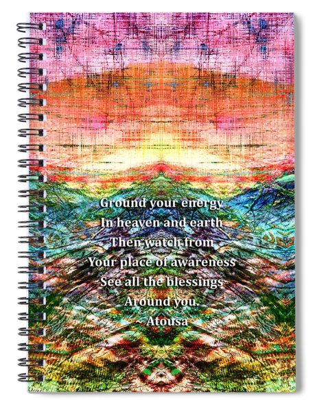 Spiral Notebook featuring the photograph Ground Your Energy by Atousa Raissyan