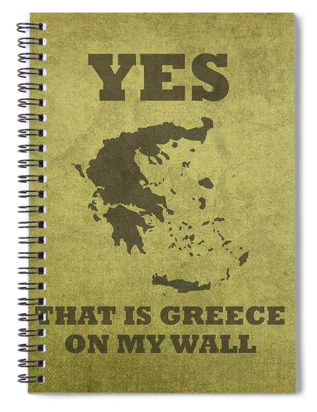 Yes That Is Greece On My Wall Humor Pun Poster Spiral Notebook