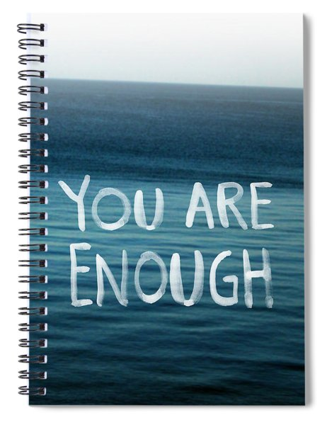 You Are Enough Spiral Notebook
