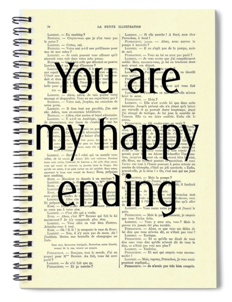 You Are My Happy Ending Spiral Notebook