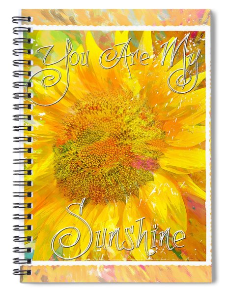 You Are My Sunshine 2 Spiral Notebook
