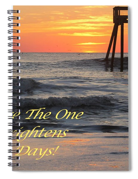 You Are The One... Spiral Notebook