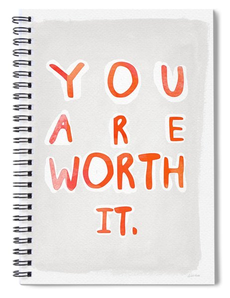 You Are Worth It Spiral Notebook