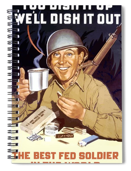 You Dish It Up We'll Dish It Out  Spiral Notebook