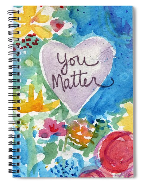 You Matter Heart And Flowers- Art By Linda Woods Spiral Notebook