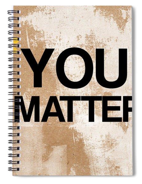 You Matter Spiral Notebook