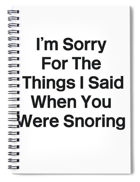 You Were Snoring- Art By Linda Woods Spiral Notebook