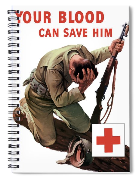 Your Blood Can Save Him - Ww2 Spiral Notebook