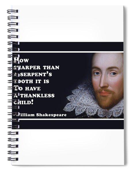 How Sharper #shakespeare #shakespearequote Spiral Notebook
