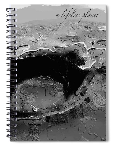 Spiral Notebook featuring the digital art A Lifeless Planet Black by ISAW Company