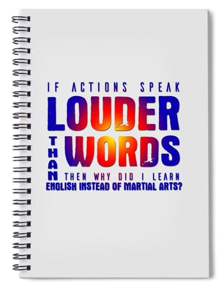 Actions Speak Louder  Spiral Notebook