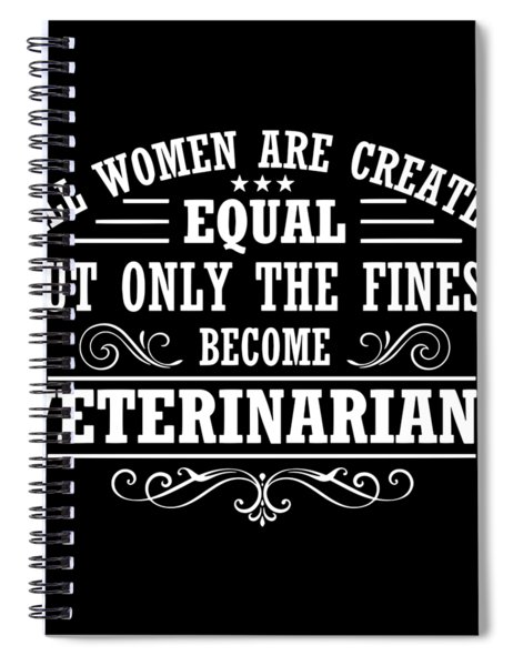 All Women Are Created Equal But Only The Finest Become Veteran Spiral Notebook