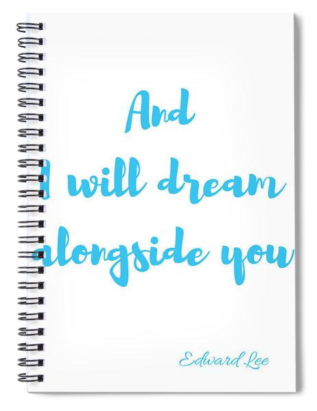 And I Will Dream Spiral Notebook