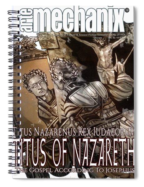 arteMECHANIX 1928 TITUS OF NAZARETH GRUNGE Spiral Notebook