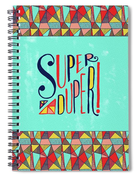 Super Duper Spiral Notebook