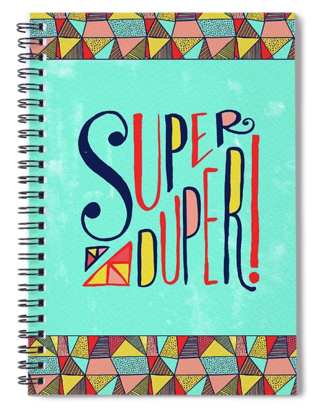 Super Duper Spiral Notebook
