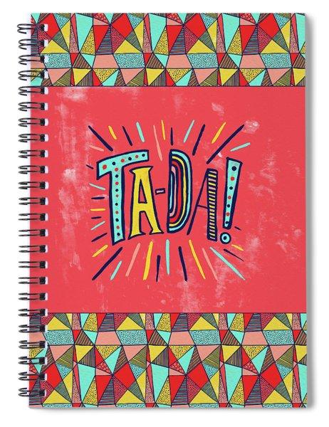 Ta Da Spiral Notebook
