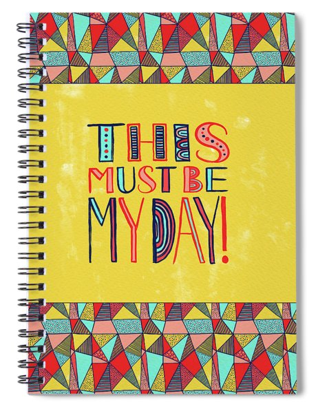 This Must Be My Day Spiral Notebook