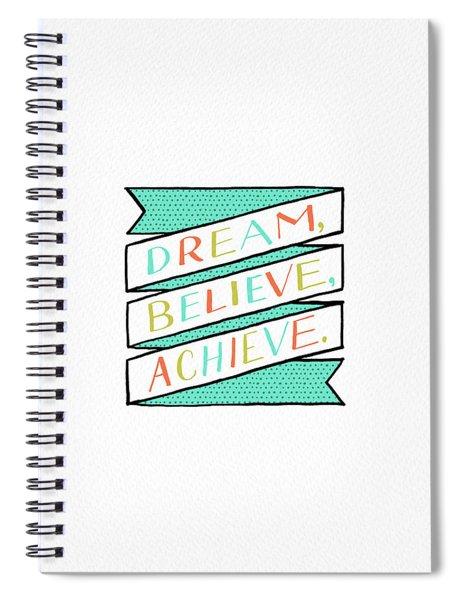 Dream Believe Achieve Spiral Notebook