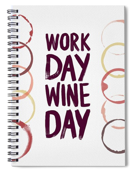 Work Day Wine Day Spiral Notebook