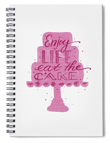 Enjoy Life Eat The Cake Spiral Notebook