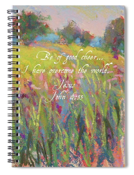 Be Of Good Cheer Spiral Notebook