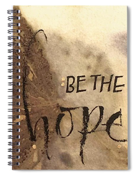 Be The Hope Spiral Notebook