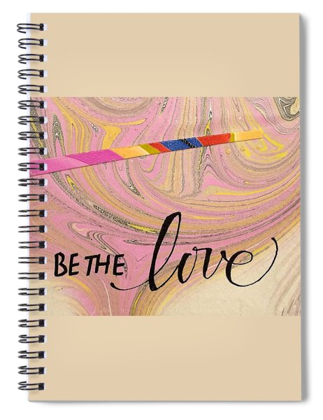 Be The Love Spiral Notebook