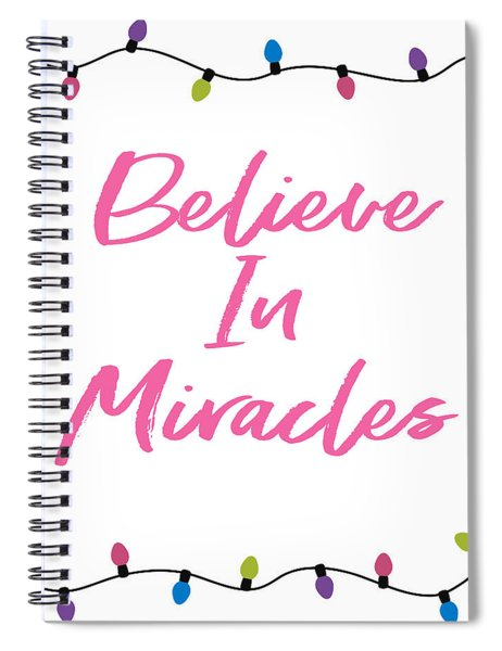 Believe In Miracles Pink- Art By Linda Woods Spiral Notebook