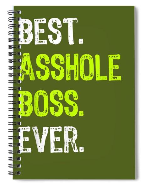 Best Asshole Boss Ever Funny Boss's Day Gift T-shirt Spiral Notebook