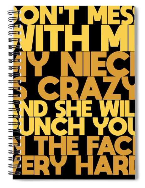 Crazy Funny Tshirt Design Dont Mess With Me Spiral Notebook