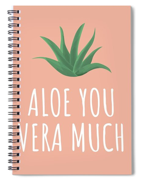 Cute Succulent Card - Valentine Card - Aloe You Vera Much - Succulent Love Card - Aloe Vera Lover Spiral Notebook