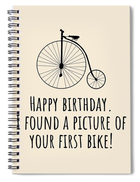Cyclist Birthday Card - Funny Bicycle Birthday Card - Cycling Greeting Card - Your First Bike Spiral Notebook