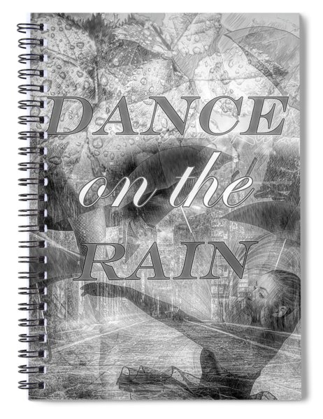 Dance On The Rain In Black And White Spiral Notebook