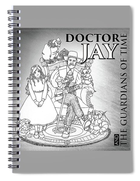 Doctor Jay Guardians Of Time Spiral Notebook