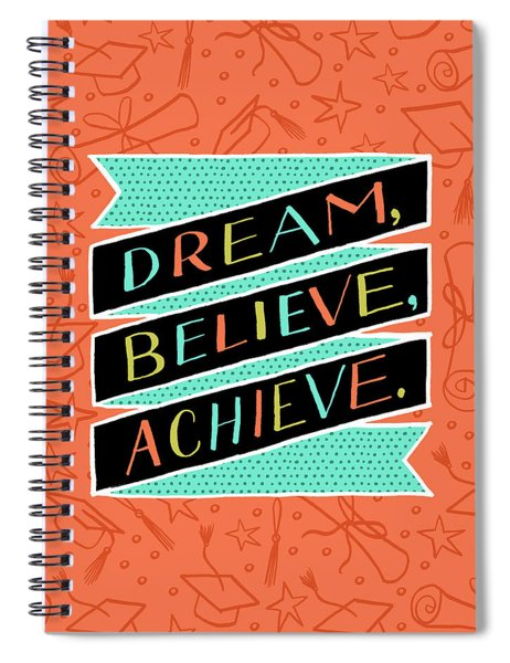 Dream Believe Achieve Grad Card Spiral Notebook