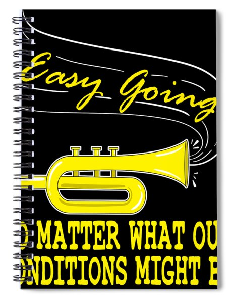 Easy Going No Matter What Condition Might Be Tee Design Makes A Nice Gift Too  Spiral Notebook
