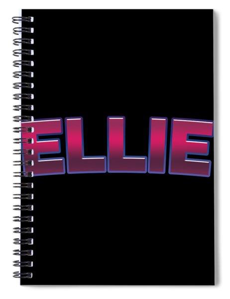 Ellie #ellie Spiral Notebook