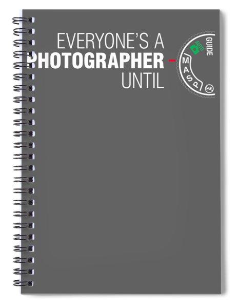 Everyone's A Photographer Until Manual Mode T Shirt For Men Spiral Notebook
